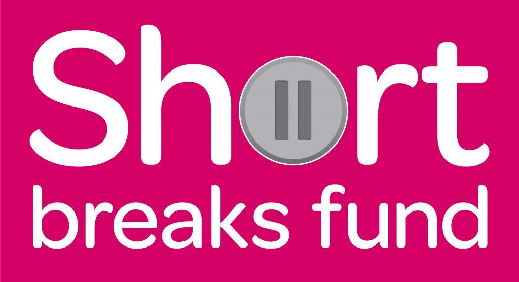 Short Breaks Fund